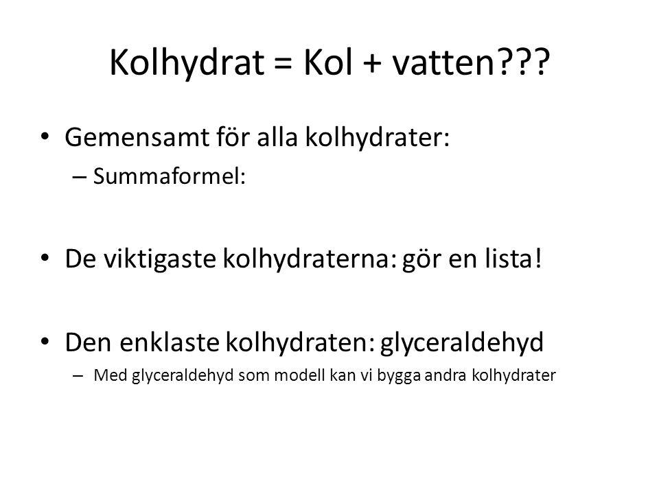 Kolhydrat = Kol + vatten