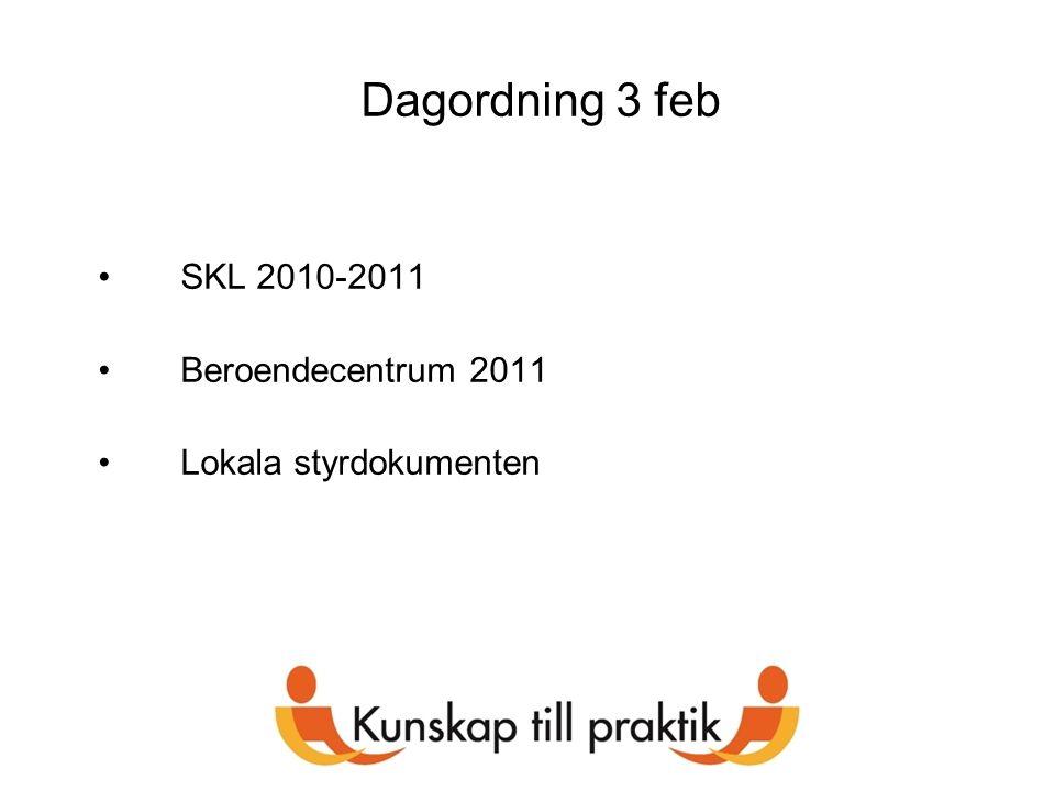 Dagordning 3 feb SKL 2010-2011 Beroendecentrum 2011