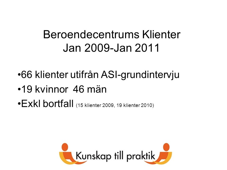 Beroendecentrums Klienter Jan 2009-Jan 2011