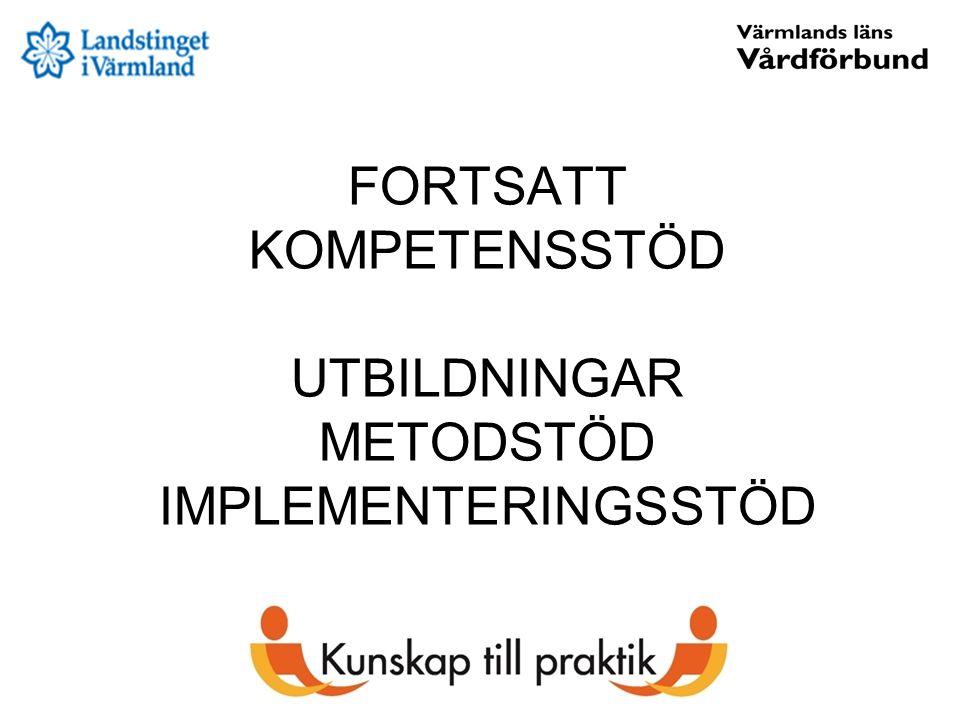 FORTSATT KOMPETENSSTÖD UTBILDNINGAR METODSTÖD IMPLEMENTERINGSSTÖD