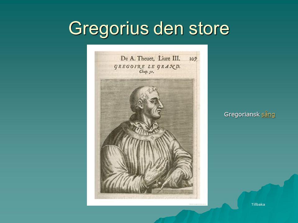 Gregorius den store Gregoriansk sång Tillbaka