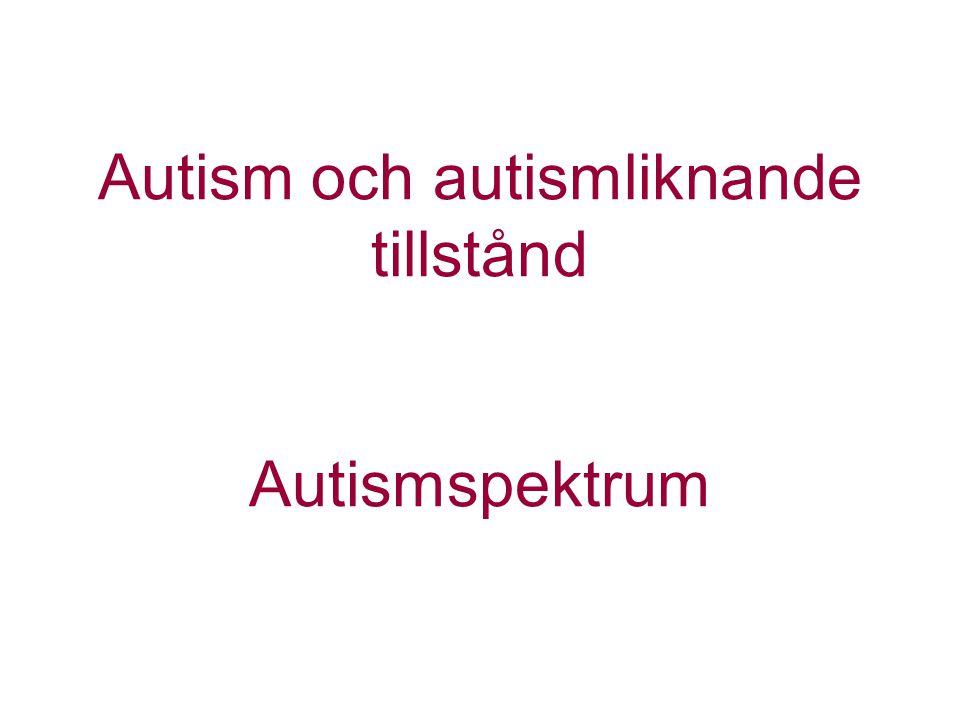 Autism och autismliknande tillstånd Autismspektrum