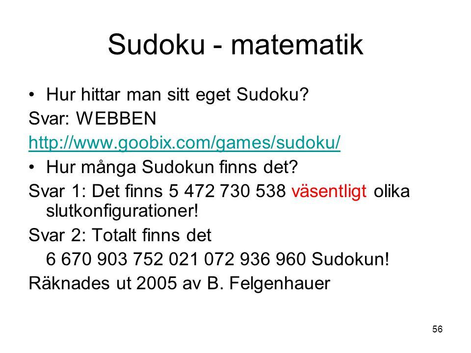 Sudoku - matematik Hur hittar man sitt eget Sudoku Svar: WEBBEN