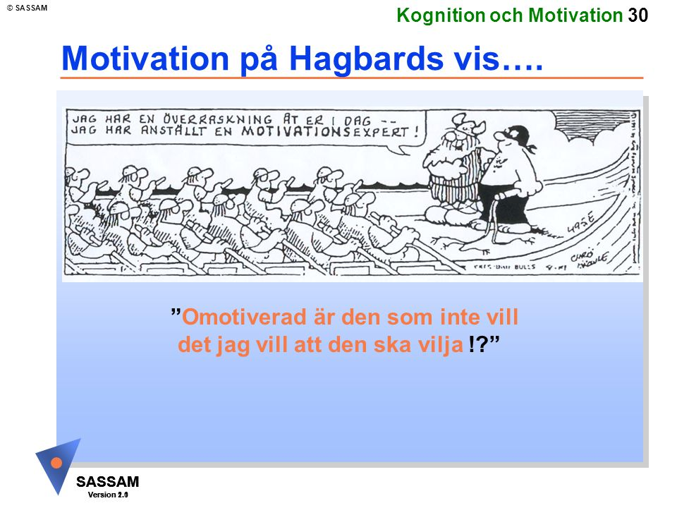 Motivation på Hagbards vis….
