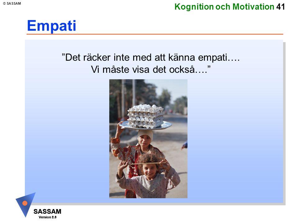 Empati Det räcker inte med att känna empati….