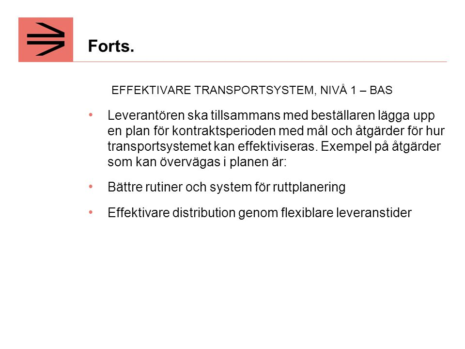 Forts. EFFEKTIVARE TRANSPORTSYSTEM, NIVÅ 1 – BAS.