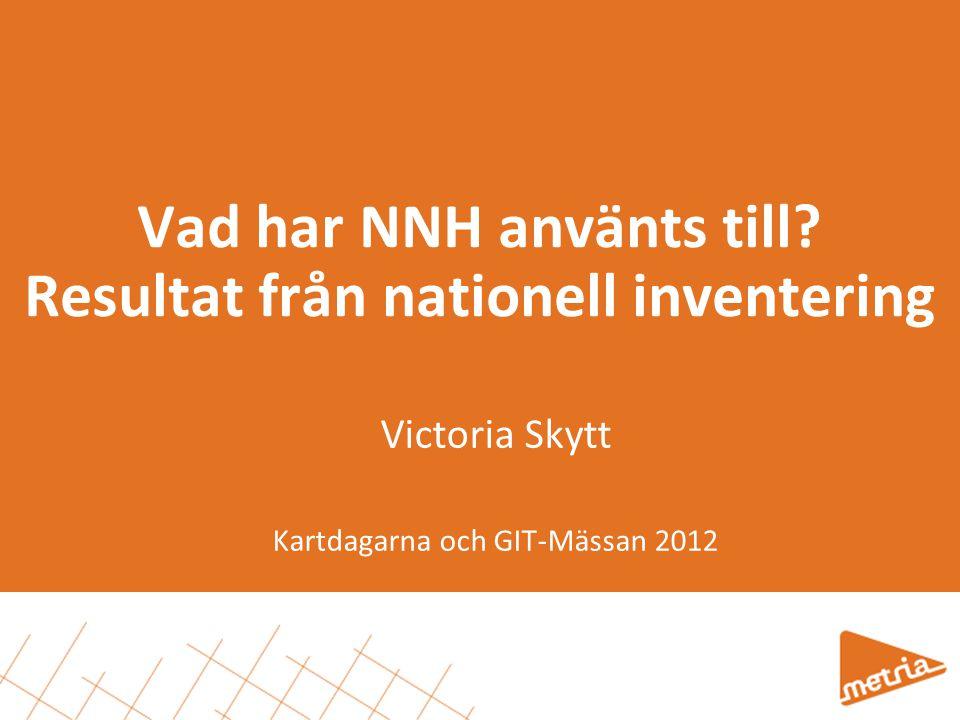 Vad har NNH använts till Resultat från nationell inventering