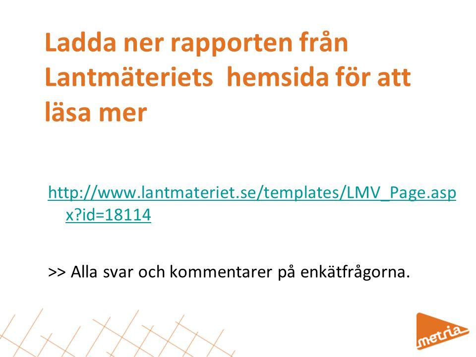 Ladda ner rapporten från Lantmäteriets hemsida för att läsa mer