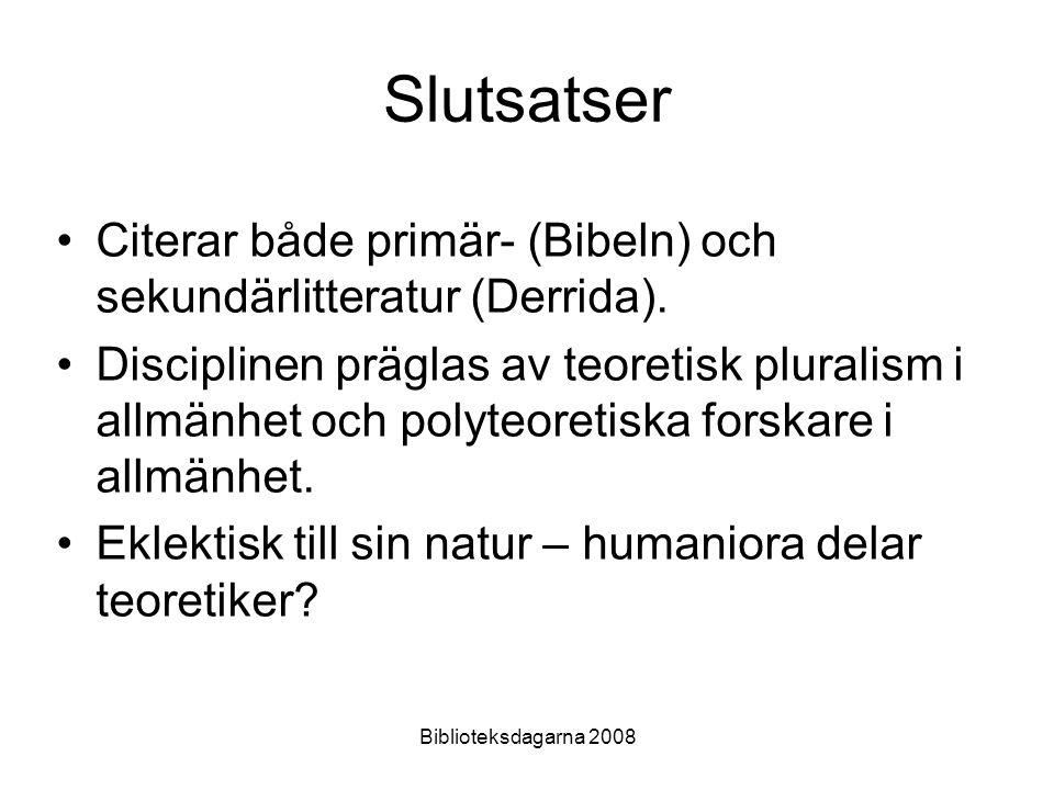 Slutsatser Citerar både primär- (Bibeln) och sekundärlitteratur (Derrida).