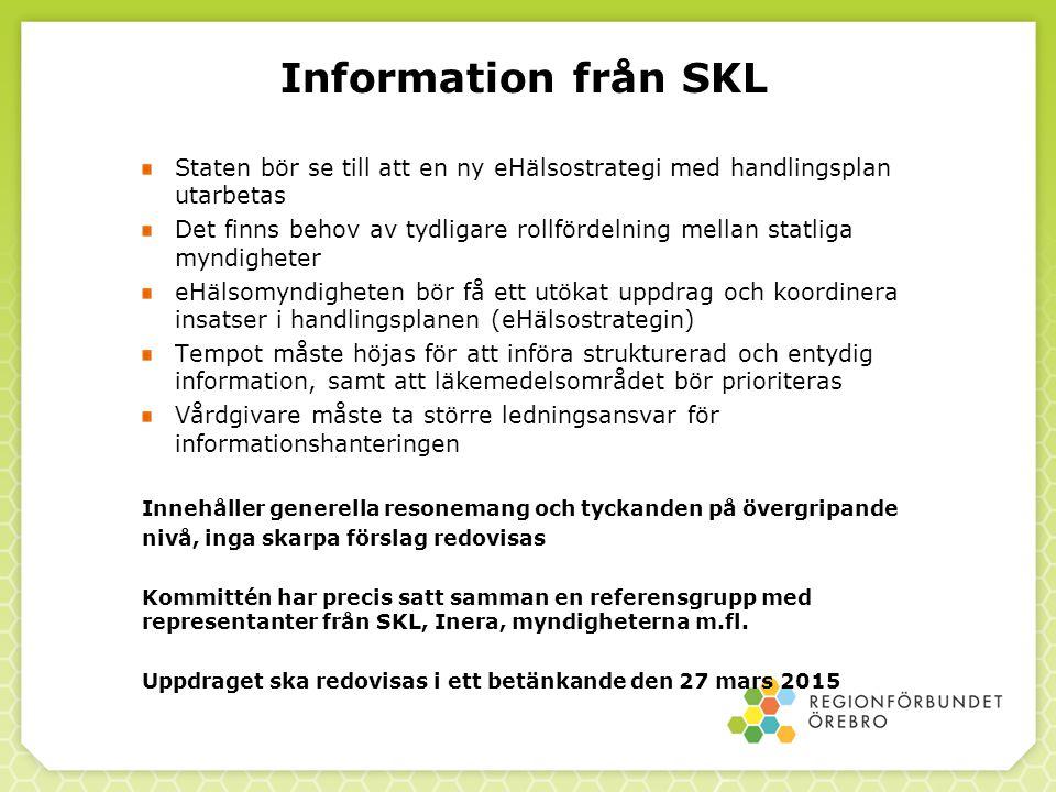 Information från SKL Staten bör se till att en ny eHälsostrategi med handlingsplan utarbetas.