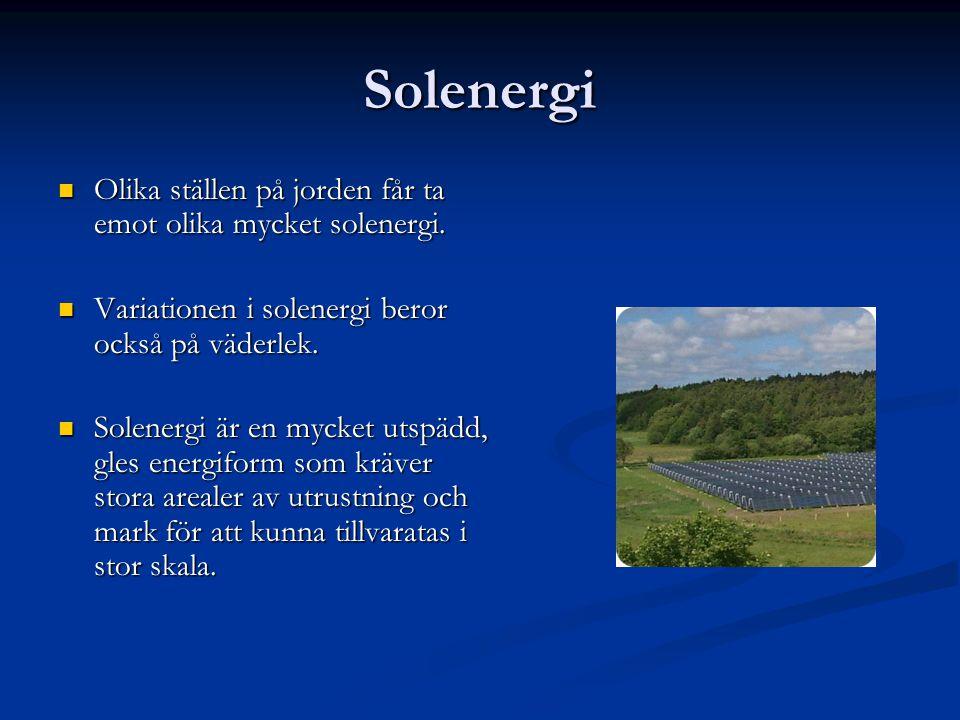Solenergi Olika ställen på jorden får ta emot olika mycket solenergi.