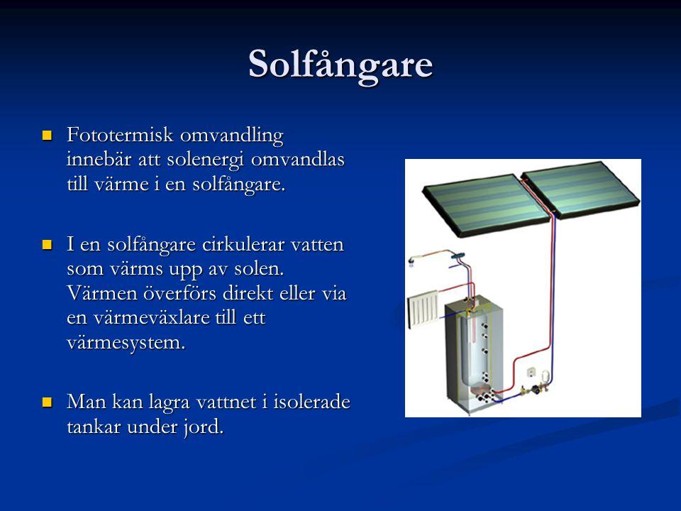 Solfångare Fototermisk omvandling innebär att solenergi omvandlas till värme i en solfångare.