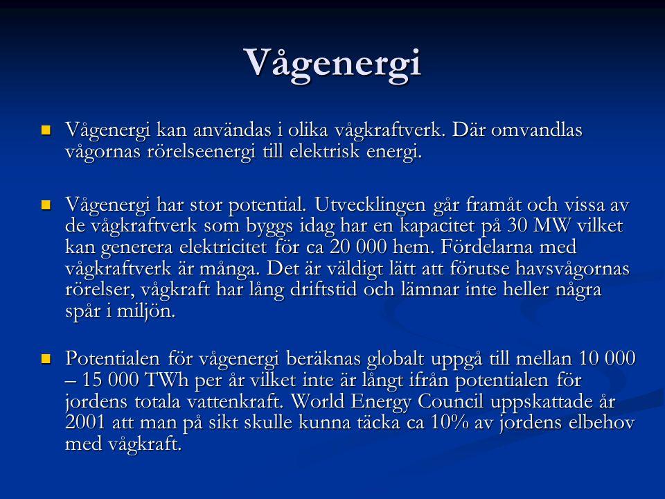 Vågenergi Vågenergi kan användas i olika vågkraftverk. Där omvandlas vågornas rörelseenergi till elektrisk energi.