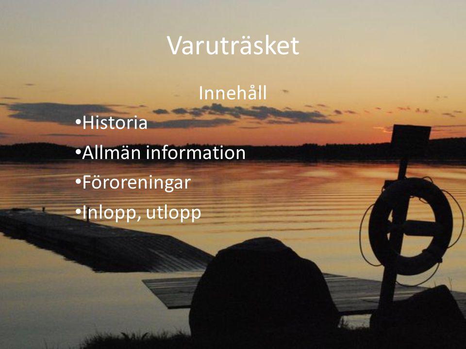 Innehåll Historia Allmän information Föroreningar Inlopp, utlopp