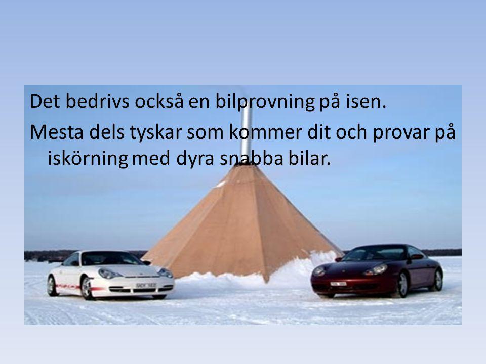 Det bedrivs också en bilprovning på isen