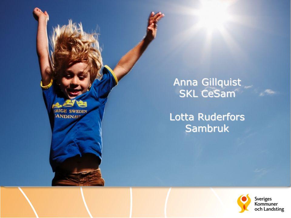 Anna Gillquist SKL CeSam Lotta Ruderfors Sambruk Välkomna