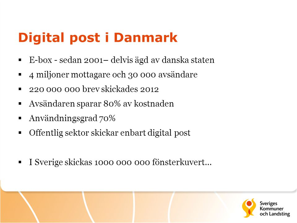 Digital post i Danmark E-box - sedan 2001– delvis ägd av danska staten