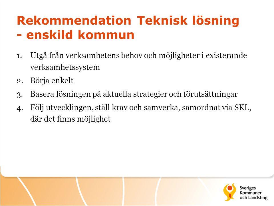 Rekommendation Teknisk lösning - enskild kommun