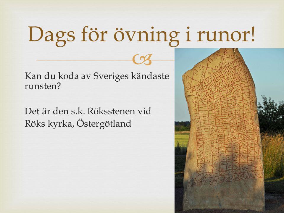 Dags för övning i runor. Kan du koda av Sveriges kändaste runsten.