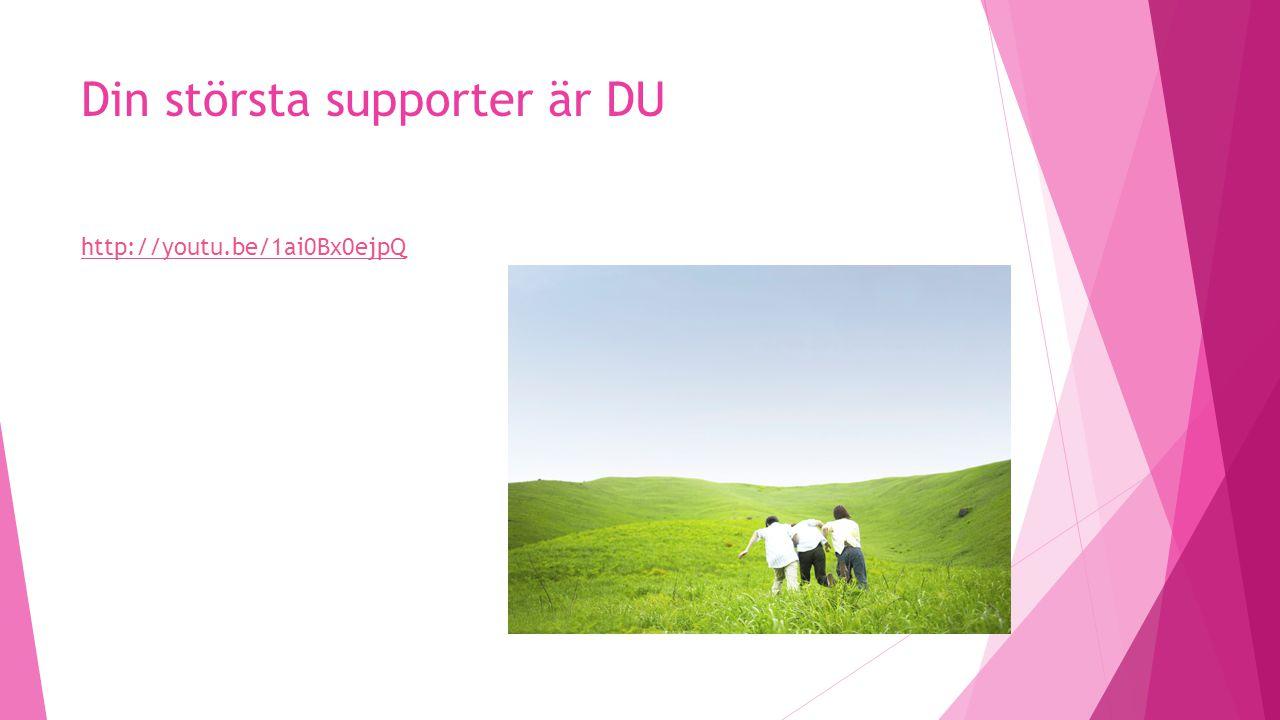 Din största supporter är DU