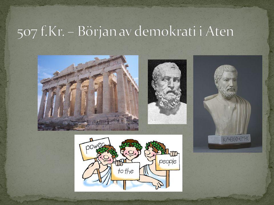 507 f.Kr. – Början av demokrati i Aten