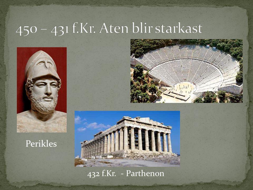 450 – 431 f.Kr. Aten blir starkast