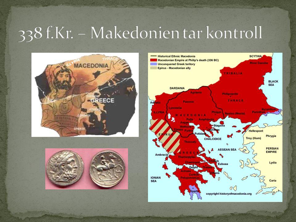 338 f.Kr. – Makedonien tar kontroll