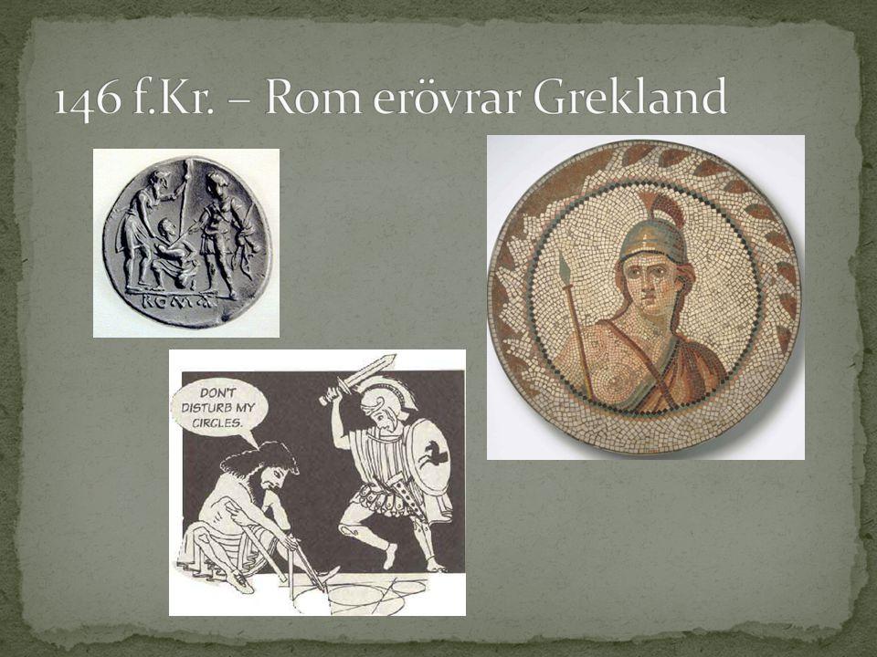 146 f.Kr. – Rom erövrar Grekland