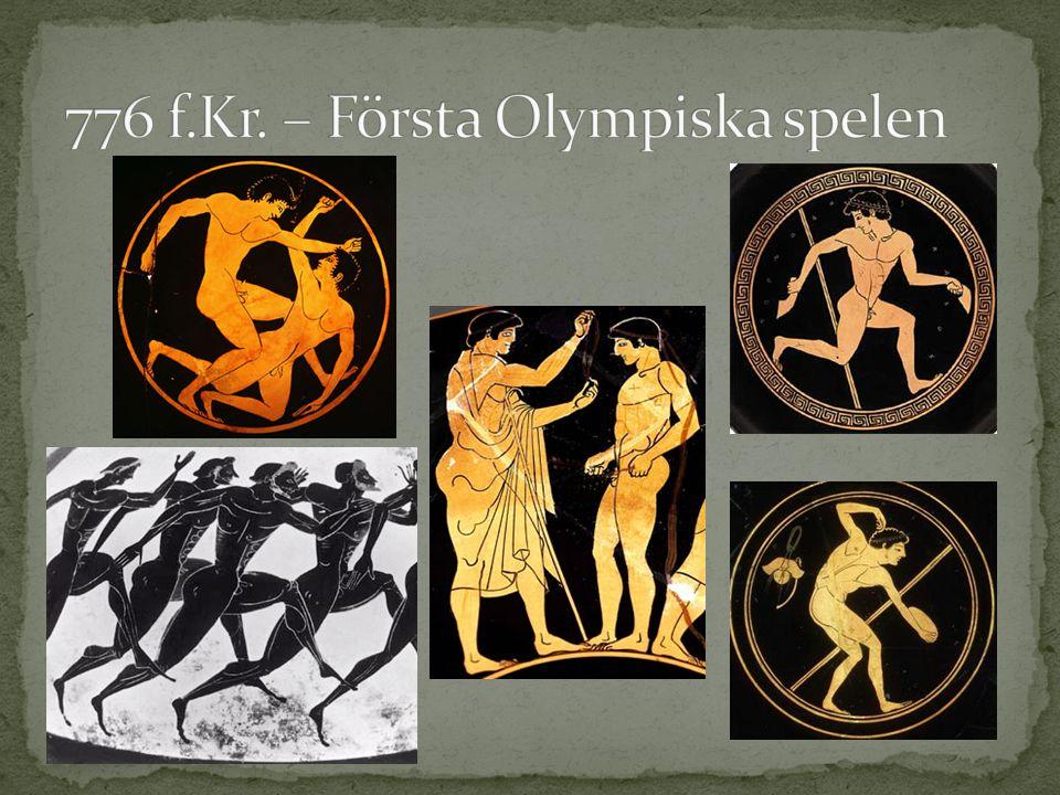 776 f.Kr. – Första Olympiska spelen