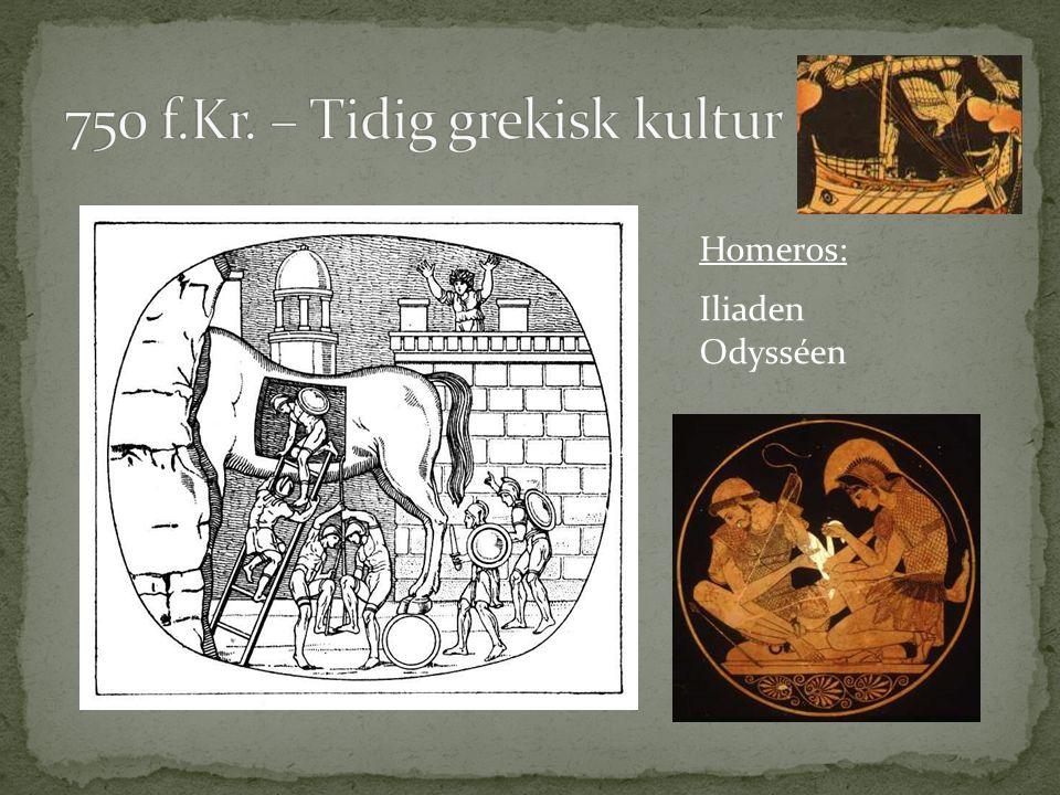 750 f.Kr. – Tidig grekisk kultur