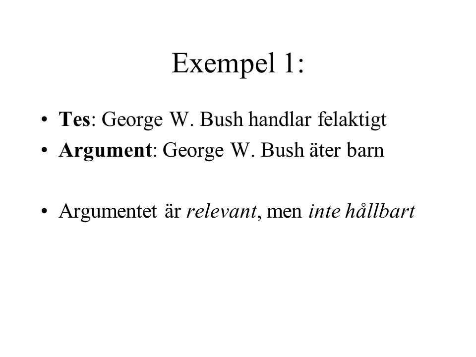Exempel 1: Tes: George W. Bush handlar felaktigt