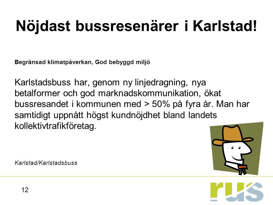 Nöjdast bussresenärer i Karlstad!