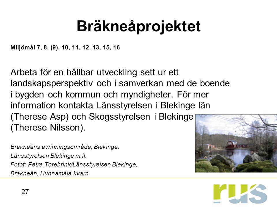 Bräkneåprojektet Miljömål 7, 8, (9), 10, 11, 12, 13, 15, 16.