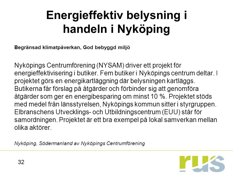 Energieffektiv belysning i handeln i Nyköping