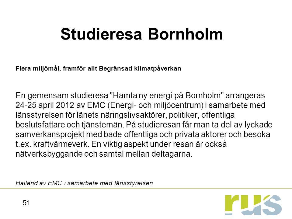 Studieresa Bornholm Flera miljömål, framför allt Begränsad klimatpåverkan.
