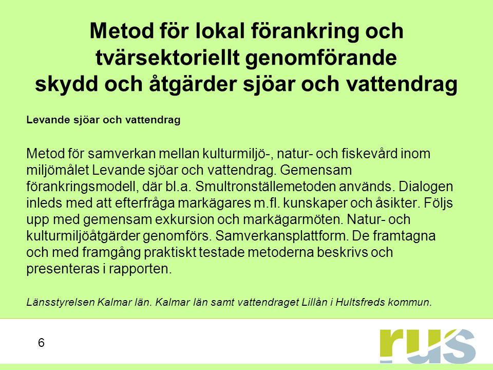 Metod för lokal förankring och tvärsektoriellt genomförande skydd och åtgärder sjöar och vattendrag