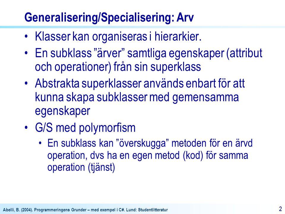 Generalisering/Specialisering: Arv
