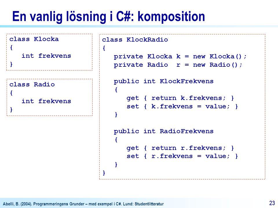 En vanlig lösning i C#: komposition