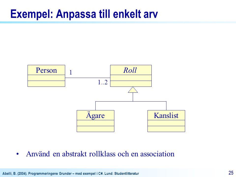 Exempel: Anpassa till enkelt arv