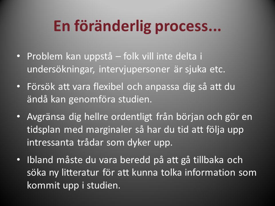 En föränderlig process...