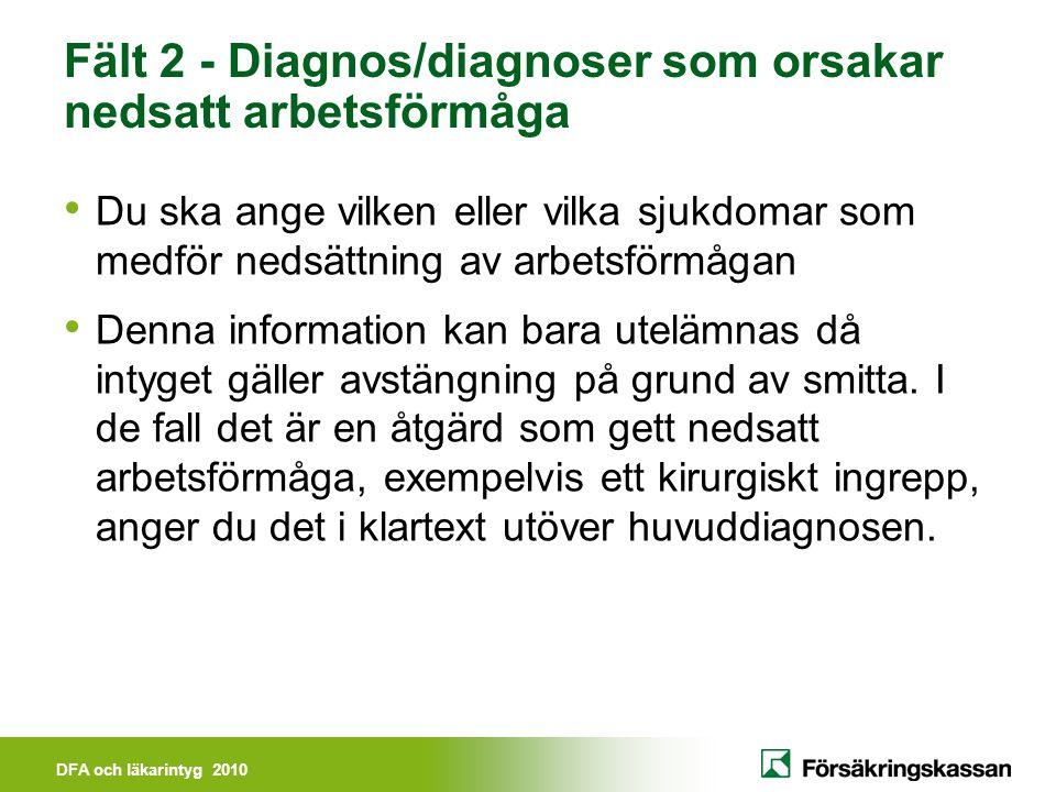 Fält 2 - Diagnos/diagnoser som orsakar nedsatt arbetsförmåga