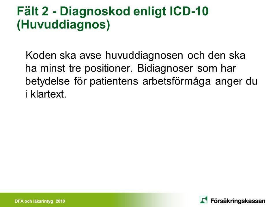 Fält 2 - Diagnoskod enligt ICD-10 (Huvuddiagnos)