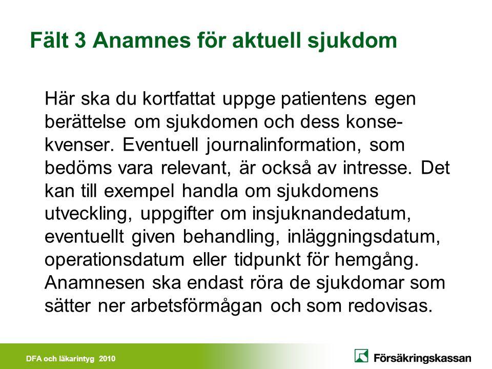 Fält 3 Anamnes för aktuell sjukdom