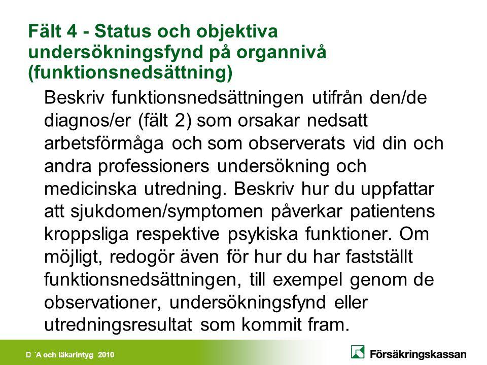 Fält 4 - Status och objektiva undersökningsfynd på organnivå (funktionsnedsättning)