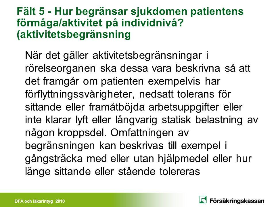 Fält 5 - Hur begränsar sjukdomen patientens förmåga/aktivitet på individnivå (aktivitetsbegränsning