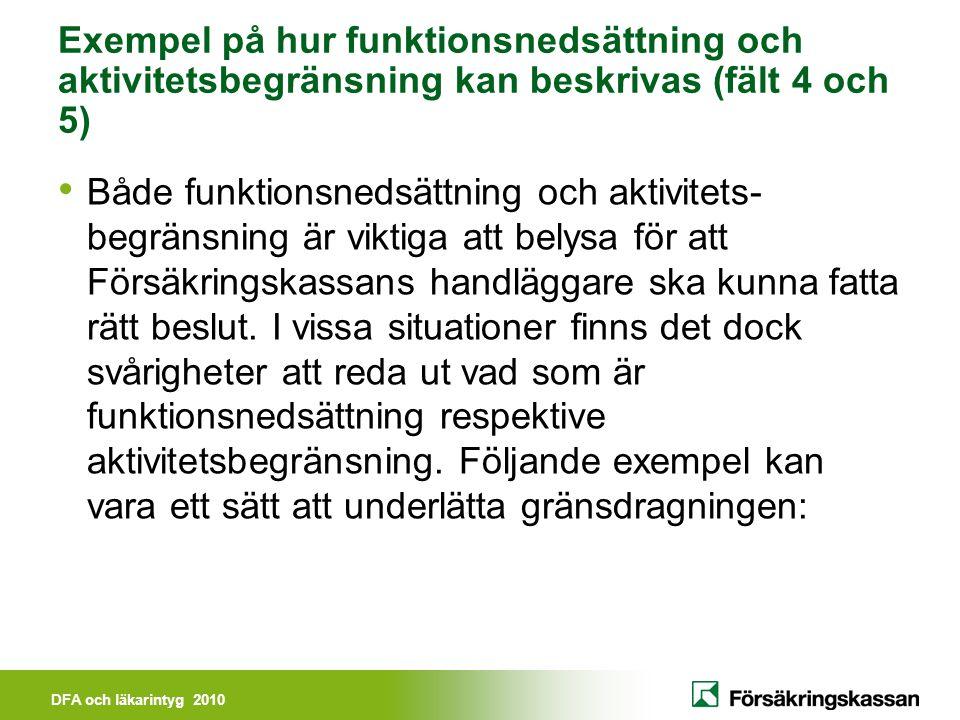 Exempel på hur funktionsnedsättning och aktivitetsbegränsning kan beskrivas (fält 4 och 5)
