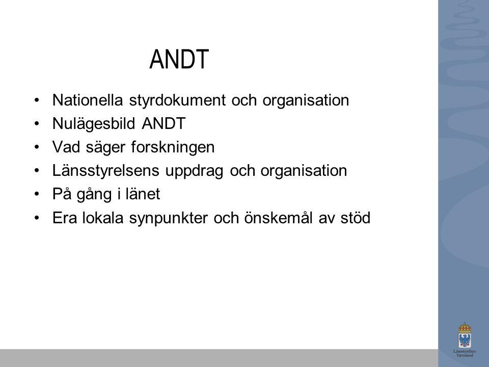 ANDT Nationella styrdokument och organisation Nulägesbild ANDT