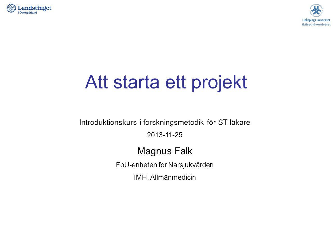 Att starta ett projekt Magnus Falk