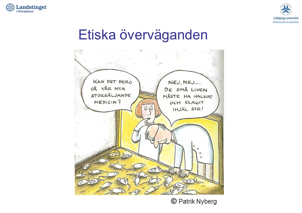 Hälsouniversitetet Etiska överväganden © Patrik Nyberg