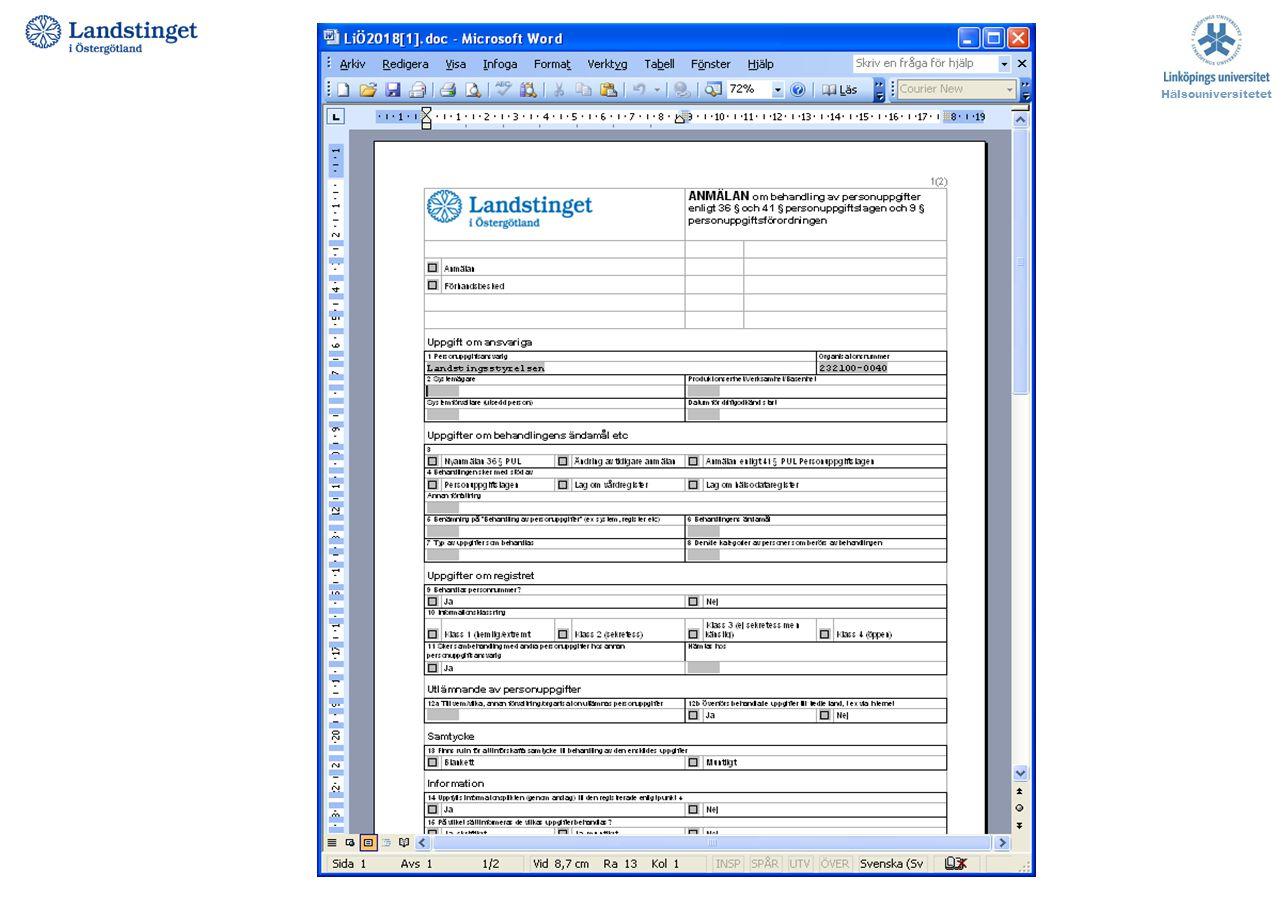 Hälsouniversitetet PUL-anmälan. Skall göras om man avser att upprätta ett register som hanterar någon form av personuppgifter.
